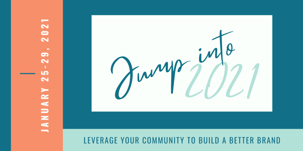 Jump into 2021: Leverage Your Community to Build a Better Brand Summit