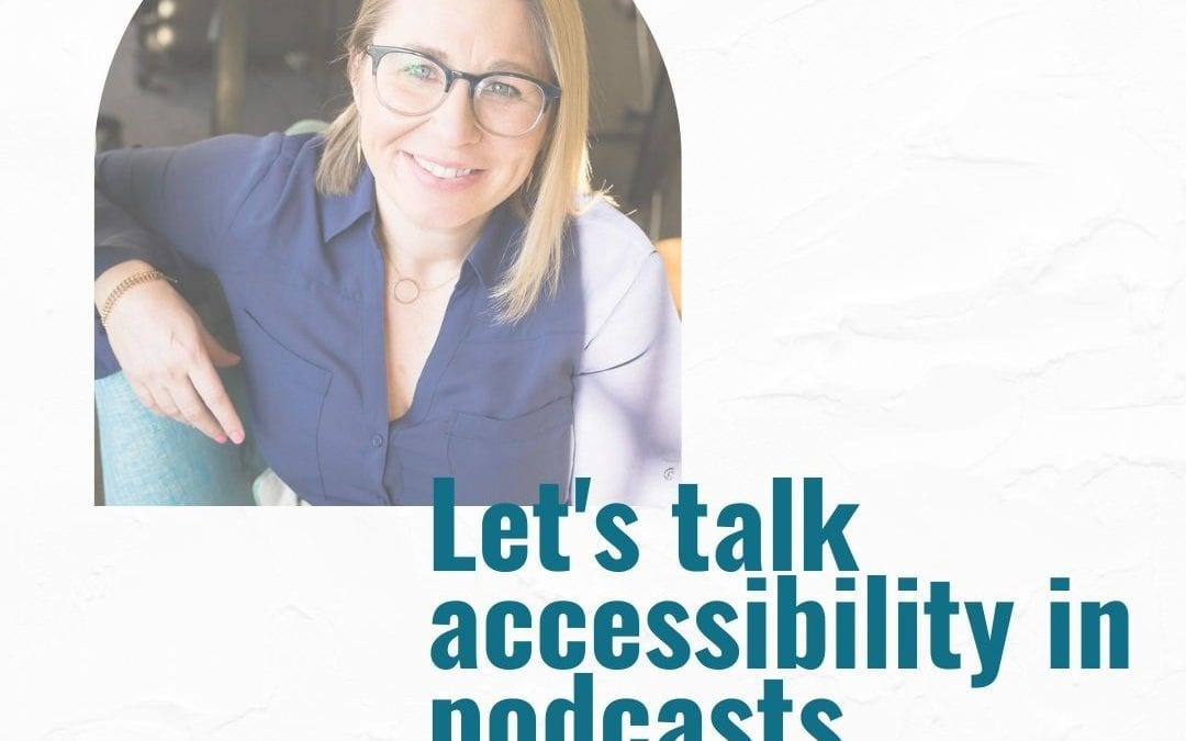 Make your podcast accessible to the deaf and hard of hearing communities