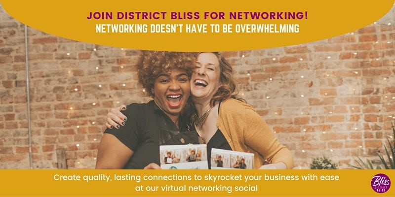 District Bliss Networking Social | Community of Entrepreneurs and Creatives