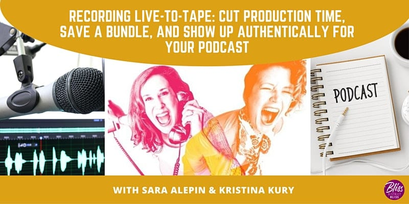 Recording Live-to-Tape: Cut Production Time, Save a Bundle on Your Podcast